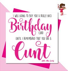 Little Miss Cunty Greeting Card - I would have got you a really nice card LMC31