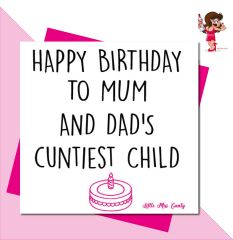 Little Miss Cunty Greeting Card - Mum and Dad's cuntiest child LMC27
