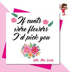 Little Miss Cunty Greeting Card - if cunts were flowers i'd pick you LMC07