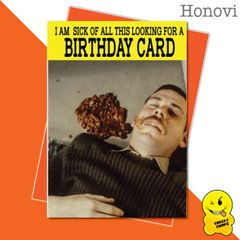 Cheeky Honovi Birthday Cards - I'm sick of all this looking for a Birthday card HON15