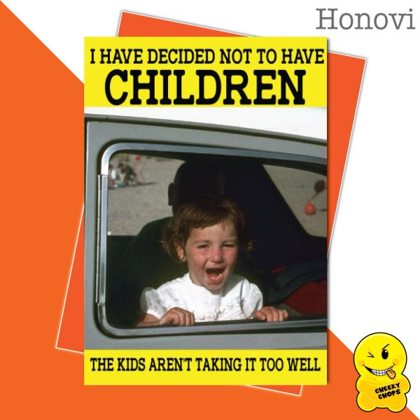 Cheeky Honovi Birthday Cards - I have decided not to have kids HON23