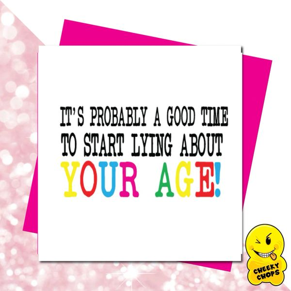 It's probably time to start lying about your age! GIRL13