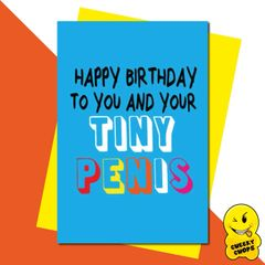 Happy Birthday to you and your tiny penis FUN22