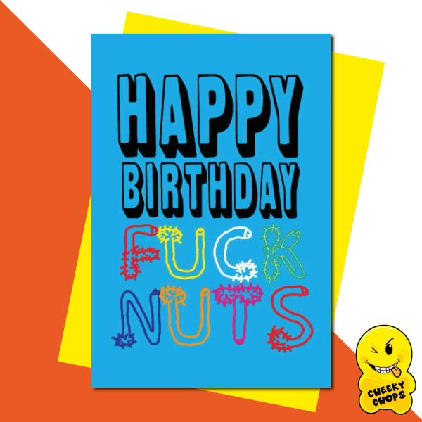 Happy Birthday Fuck Nuts FUN21