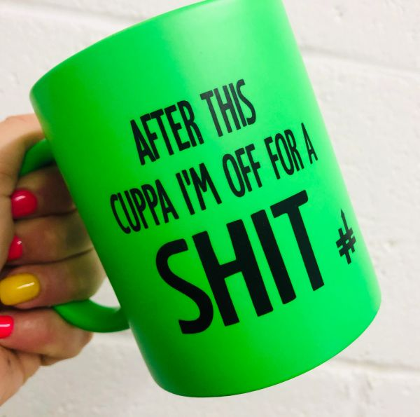 The British Feed - Neon Green Mug - After this cuppa I'm off for a shit BF05
