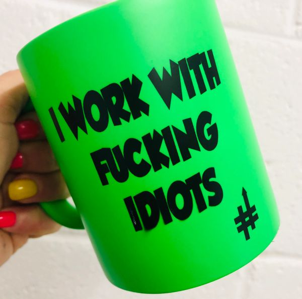 The British Feed - Neon Green Mug - I work with fucking idiots BF07