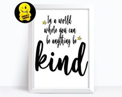 In a world where you can be anything be kind MIND04PRINT