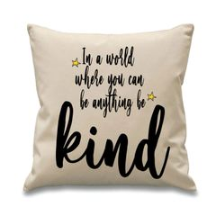 In a world where you can be anything be kind MIND04CUSHION