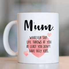 Mum ugly children mug M25MUG