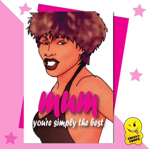 Mum you're simply the best - Tina Turner M72
