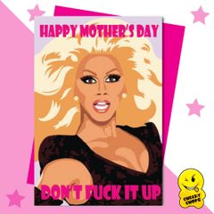 Rupaul Happy Mother's Day and don't fuck it up M67