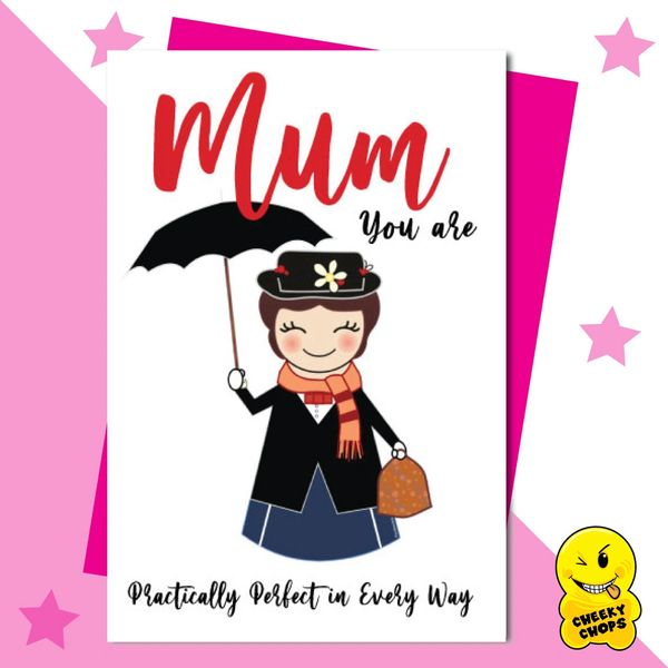 Mary Poppins Mum You are Practically Perfect in Every Way M64