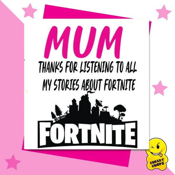 Mum thanks for listening to all my stories about fortnite M61