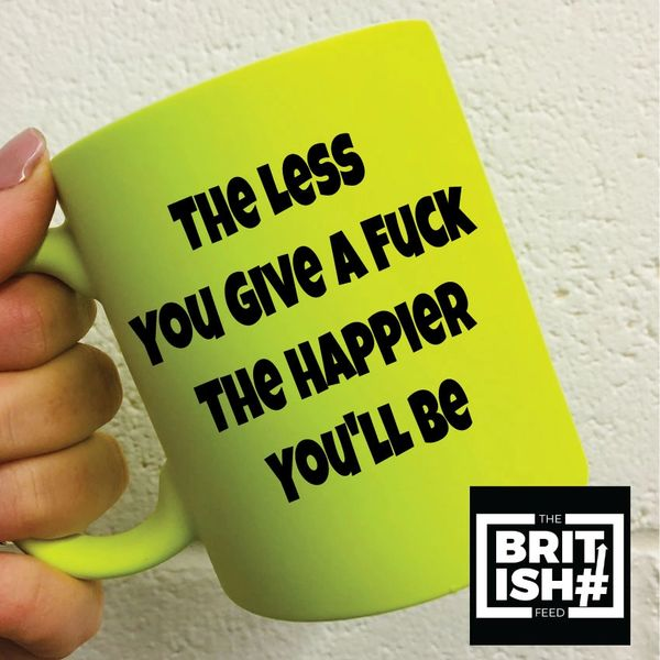 The British Feed - Neon Mug - The Less You Give A Fuck The Happier You'll Be BF19