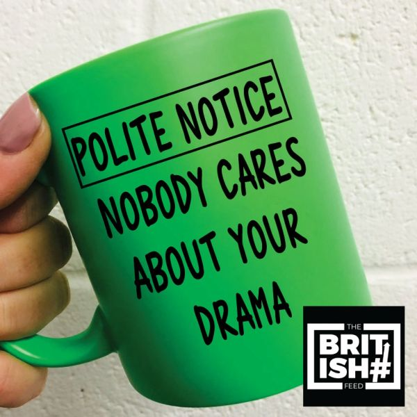 The British Feed - Neon Mug - Polite Notice - Nobody Cares About Your Drama BF18