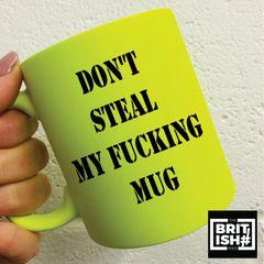 The British Feed - Neon Mug - Don't Steal My Fucking Mug BF16