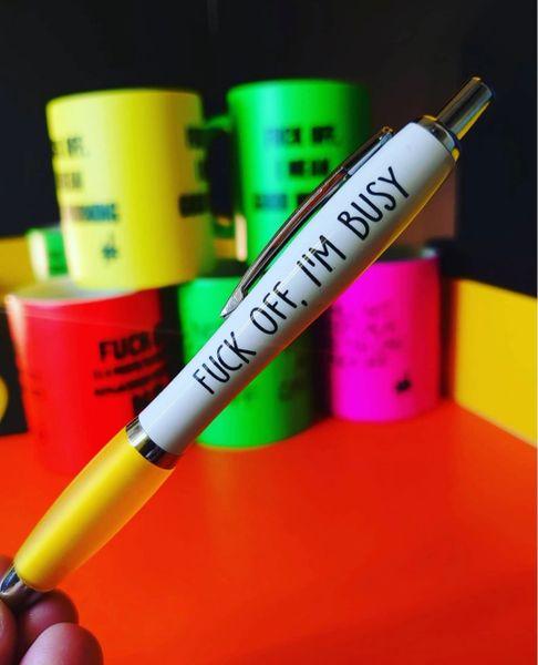 Cheeky Funny Profanity Pen - FUCK OFF, I'M BUSY PEN06