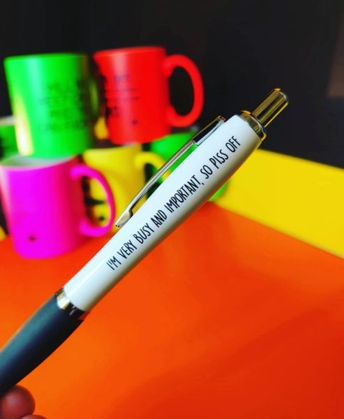 Cheeky Funny Profanity Pen - I'M VERY BUSY AND IMPORTANT, SO PISS OFF PEN08