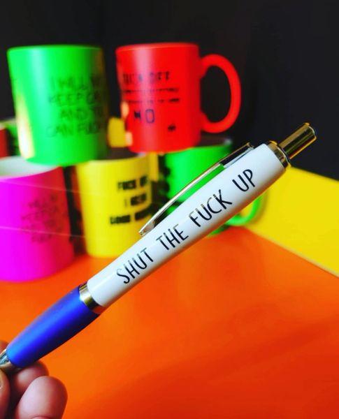 Cheeky Funny Profanity Pen - SHUT THE FUCK UP PEN09