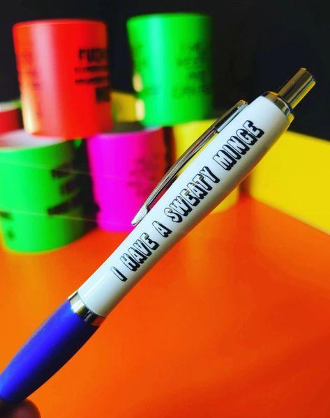 Funny Cheeky Profanity Pen - I HAVE A SWEATY MINGE PEN27