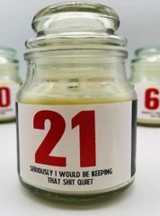 Wanky Candle - Novelty Gift Candle - 21 Seriously I would be keeping that shit quite - WC40