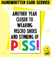 Handwritten Card - Birthday Card Stinking of Piss - C226