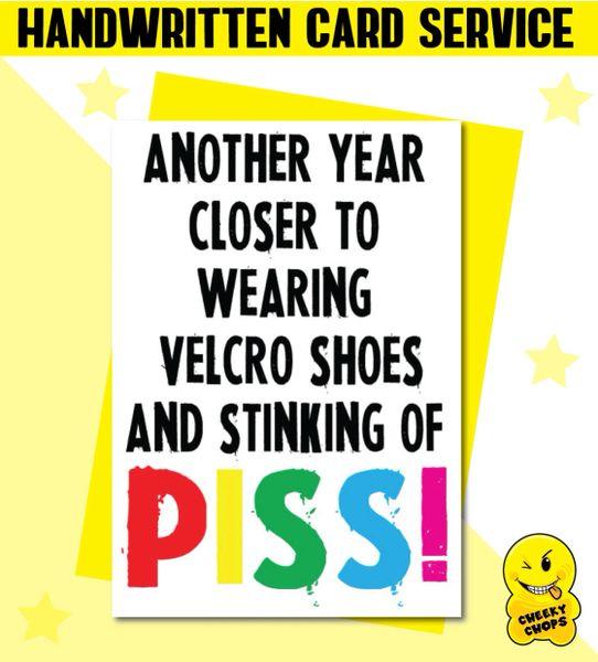 Handwritten Card - Birthday Card Stinking of Piss - C226