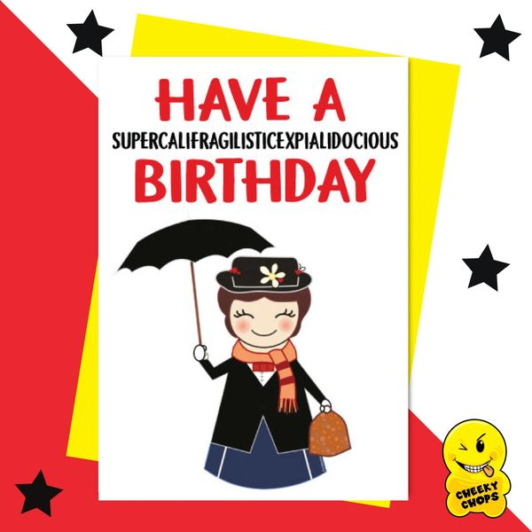 Mary Poppins - Hope your birthday is supercalifragilistic expialidocious IN15