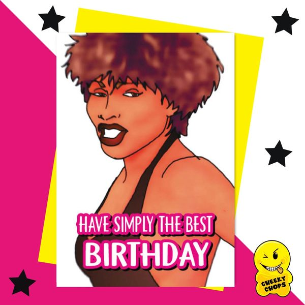 Tina Turner Birthday Card - You're simply the best IN13