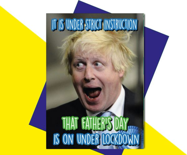 Boris Johnson It is under strict instruction your father's day is on lockdown F82