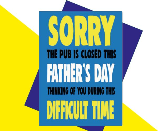 Sorry the pub is closed this Father's Day thinking of you during this difficult time F84