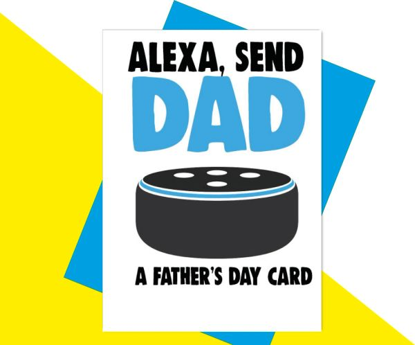 Alexa, send dad a father's day card F88