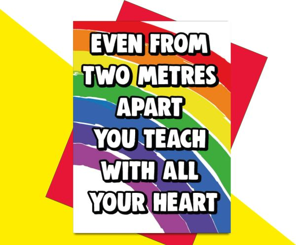 Teacher card - Even from two metres apart you teach with all your heart K26