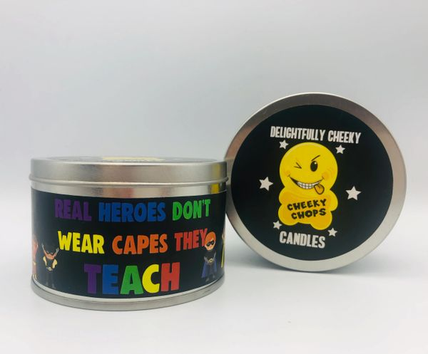 Cheeky Tin Candle Real heroes don't wear capes they teach CCTK21