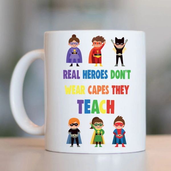 Teacher Mug- Real heroes don't wear capes they teach MUG - K21