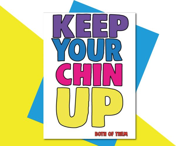 Keep your chin up - both of them TOY02