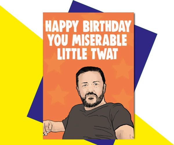 Ricky Gervais - Happy Birthday you miserable little twat IN31