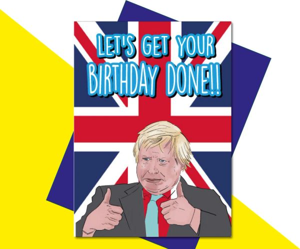 Boris Johnson - let's get your birthday done!! IN30