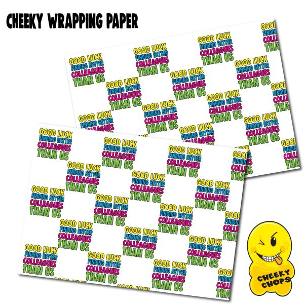 2 x CHEEKY CHOPS WRAPPING PAPER - GOOD LUCK FINDING BETTER COLLEAGUES THAN US - WRAP09