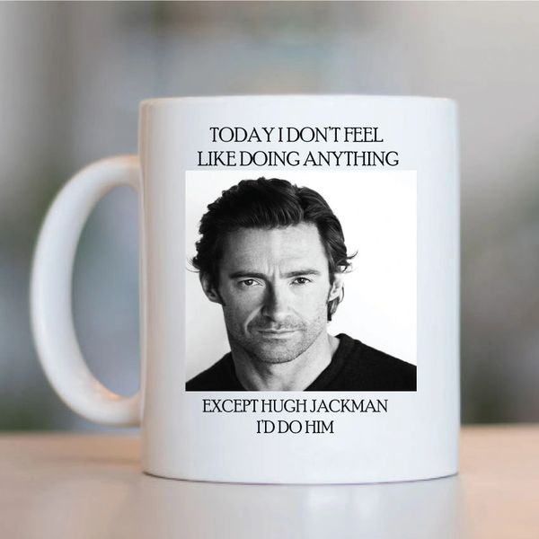 Hugh Jackman Funny Mugs Novelty Mug - Birthday Office Cup Drink Gifts