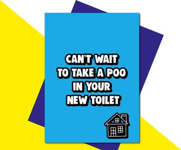 New Home Card - can't wait to take a poo in your new toilet - HOME5