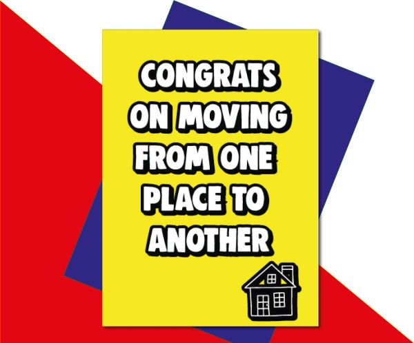 New Home Card - congrats on moving from one place to another - HOME7