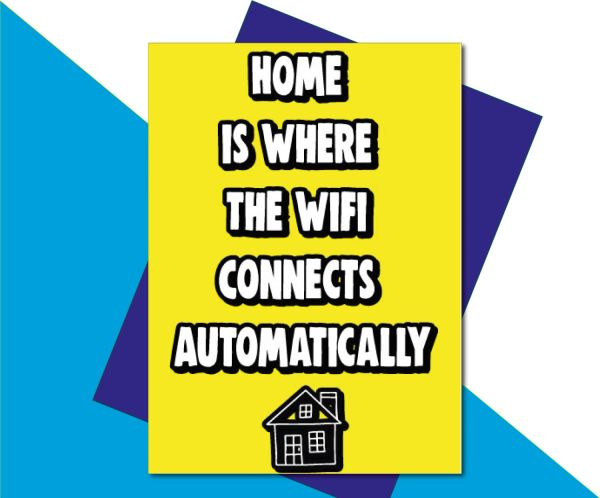 New Home Card - Home is Where The WiFi Connects Automatically - HOME9