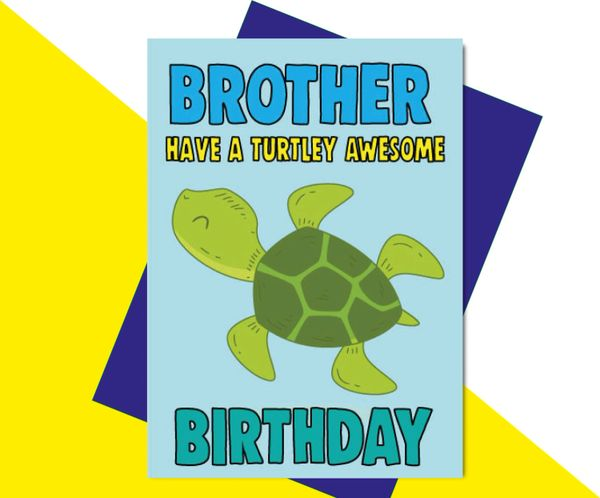 Brother Have a Turtley Awesome Birthday C609