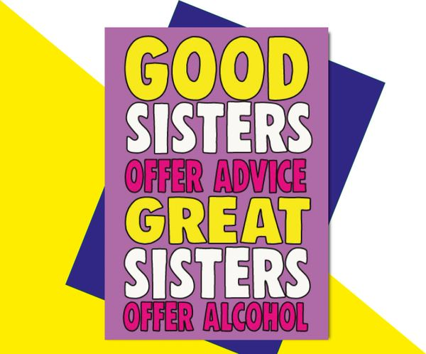 Good Sisters Offer Advice Great Sisters Offer Alcohol C610