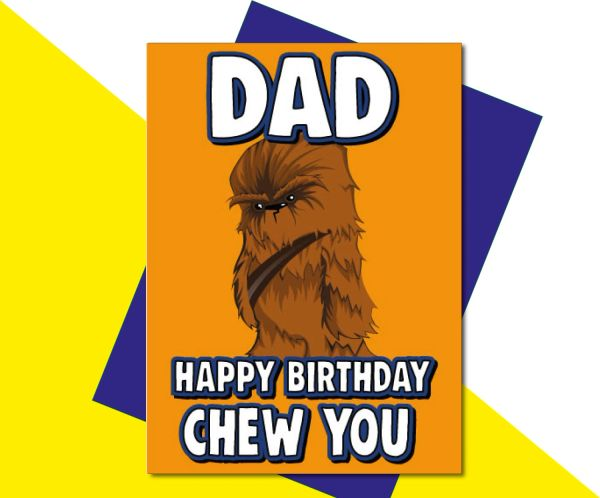 Dad Happy Birthday Chew You C634