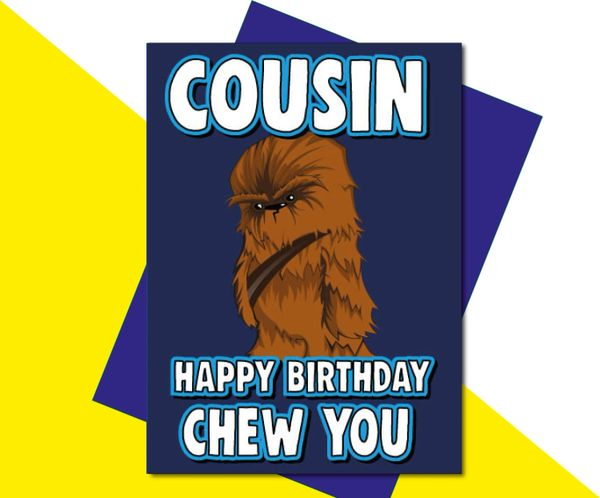 Cousin Happy Birthday Chew You C635
