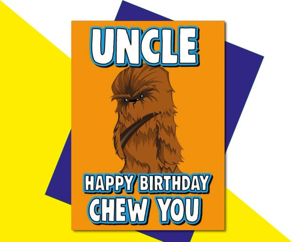 Uncle Happy Birthday Chew You C636