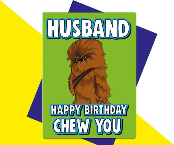 Husband Happy Birthday Chew You C637