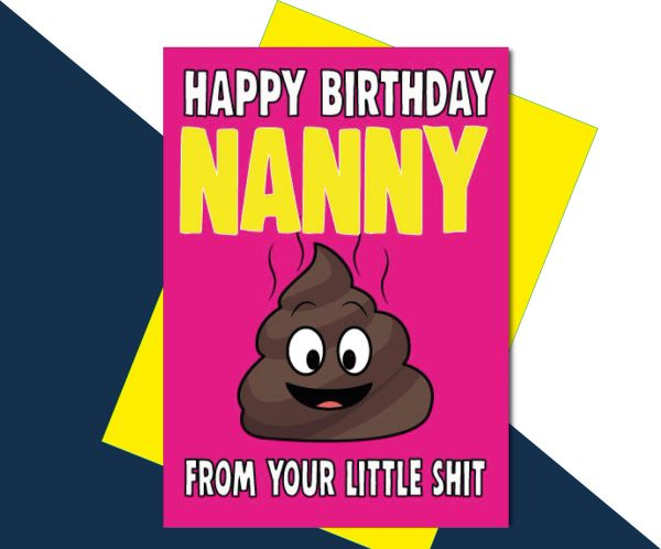 Happy Birthday Nanny from your little shit C617
